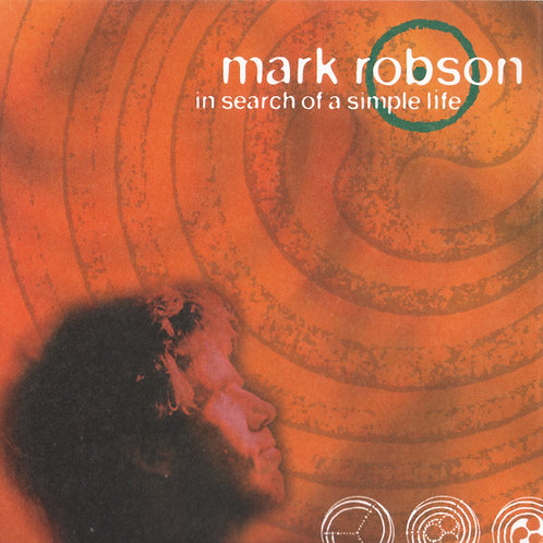MARK ROBSON - IN SEARCH OF A SIMPLE LIFE CD