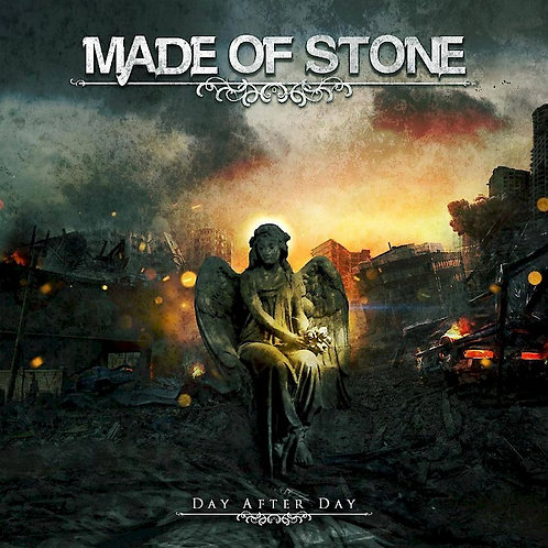 MADE OF STONE - DAY AFTER DAY CD