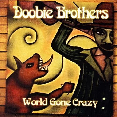DOOBIE BROTHERS - WORLD GONE CRAZY CD