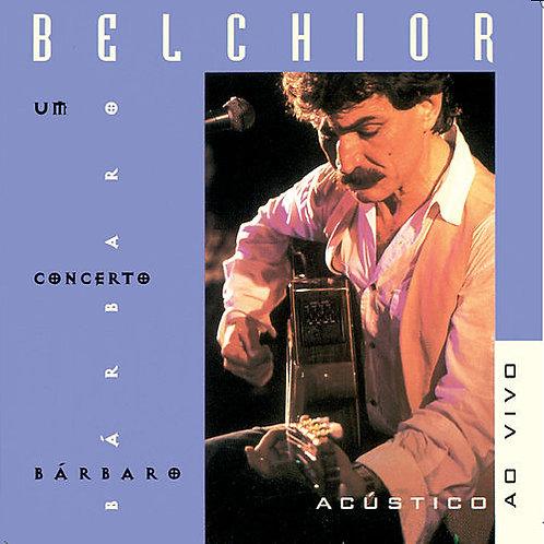 BELCHIOR - UM CONCERTO BÁRBARO ACÚSTICO AO VIVO CD