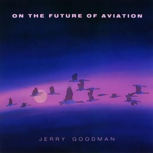 JERRY GOODMAN - ON THE FUTURE OF AVIATION CD