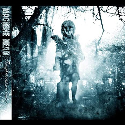 MACHINE HEAD - THROUGH THE ASHER OF EMPIRES CD