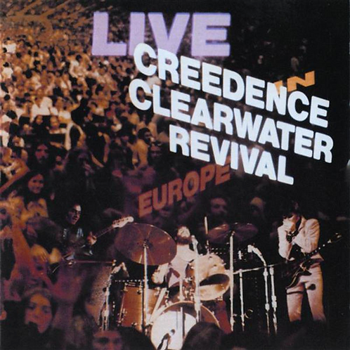 CREEDENCE CLEARWATER REVIVAL - LIVE EUROPE CD