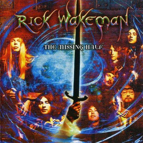 RICK WAKEMAN - THE MISSING HALF CD