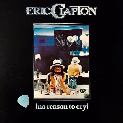 ERIC CLAPTON - NO REASON TO CRY LP
