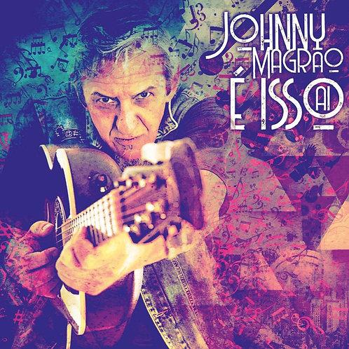 JOHNNY MAGRÃO - É ISSO AÍ CD