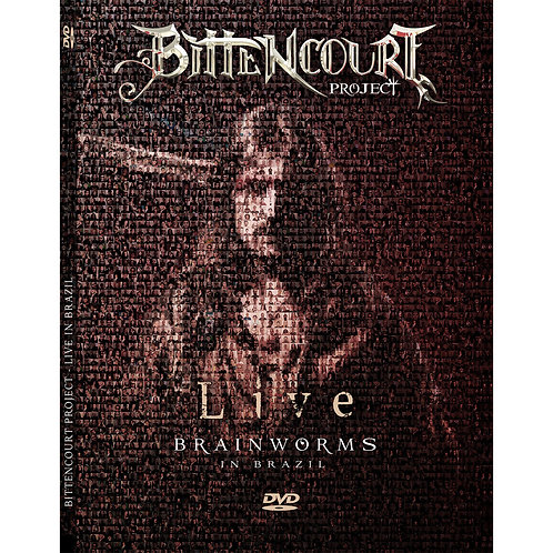 BITTENCOURT PROJECT -BRAINSWORMS LIVE DVD