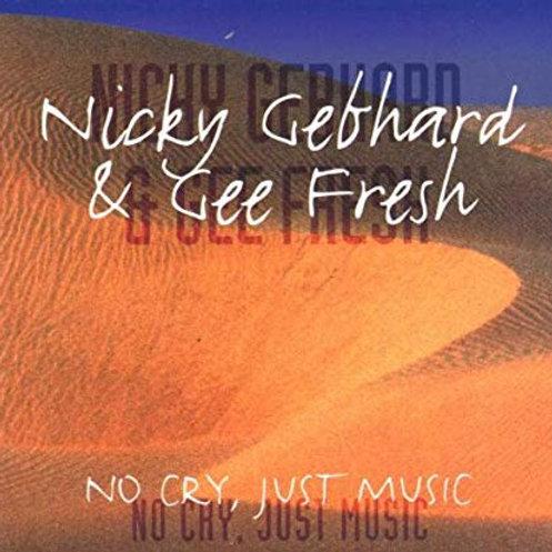 NICKY GEBHARD - NO CRY JUST MUSIC CD