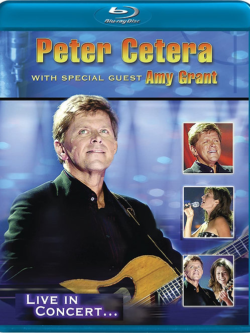 PETER CETERA- SPECIAL GUEST AMY GRANT BLU-RAY