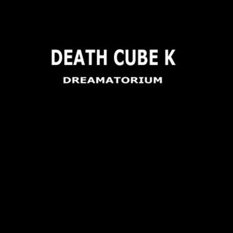 DEATH CUBE K - DREAMATORIUM CD