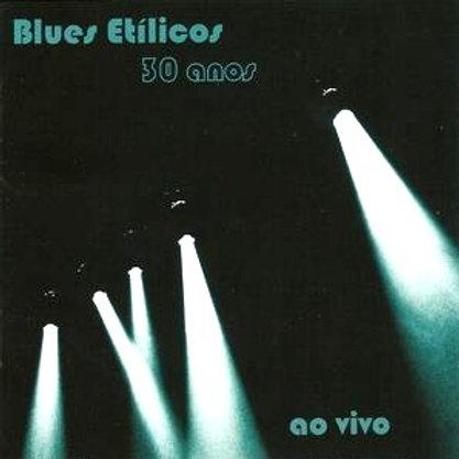 BLUES ETILICOS - 30 ANOS AO VIVO CD