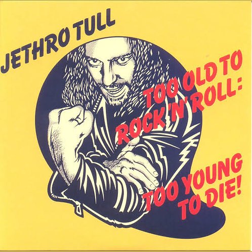 JETHRO TULL - TOO OLD TO ROCK'N'ROLL TOO YOUNG TO DIE  CD