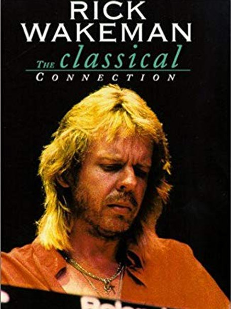 RICK WAKEMAN THE CLASSICAL CONNECTION DVD