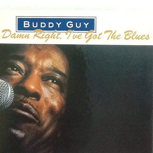 BUDDY GUY - DAMN RIGHT, IVE GOT THE BLUES CD