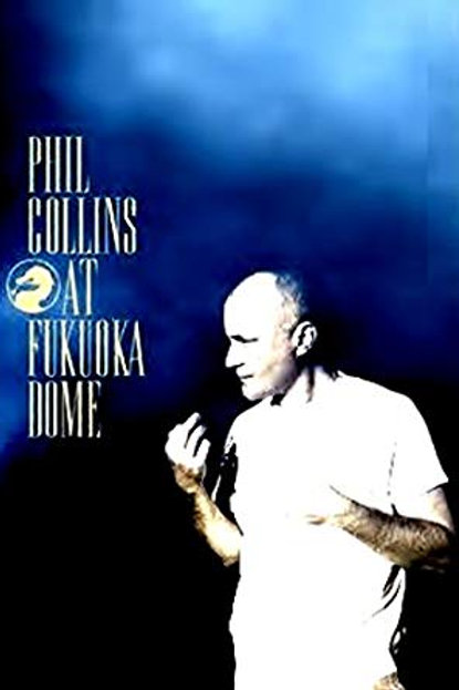 PHIL COLLINS - AT FUKUOKA DOME DVD