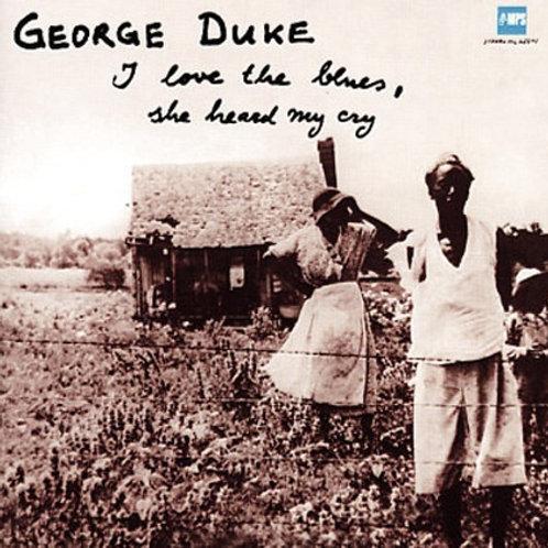GEORGE DUKE - I LOVE THE BLUES SHE HEARD MY CRY LP