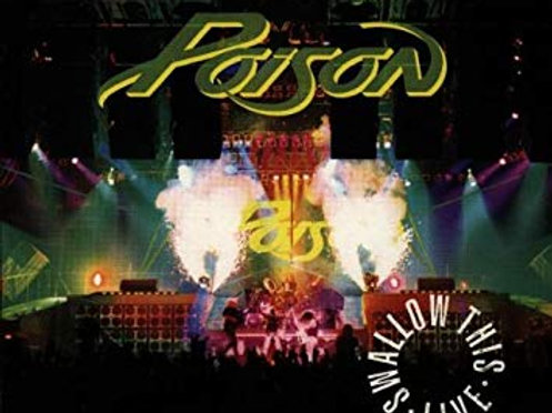 THE POISON - SWALLOW THIS LIVE