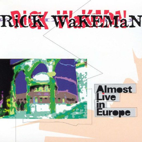 RICK WAKEMAN - ALMOST LIVE IN EUROPE CD