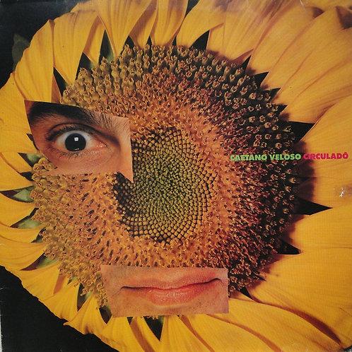 CAETANO VELOSO - CIRCULADO LP