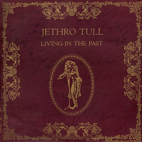 JETHRO TULL - LIVING IN THE PAST CD