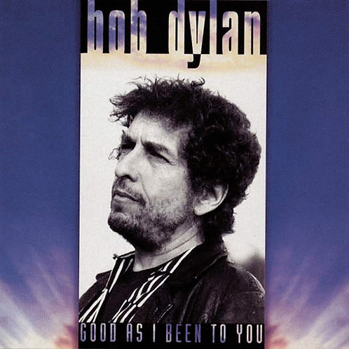 BOB DYLAN - GOOD AS I BEEN TO YOU CD
