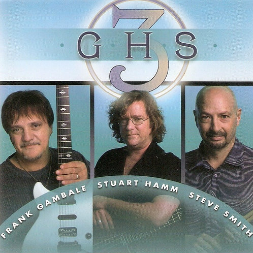 FRANK GAMBALE/ STUART HAMM/ STEVE SMITH GHS3 CD