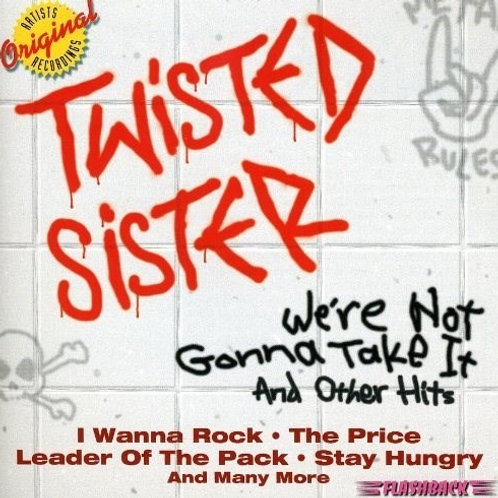 TWISTED SISTER - WE´RE NOT GONNA TAKE IT & OTHER HITS CD