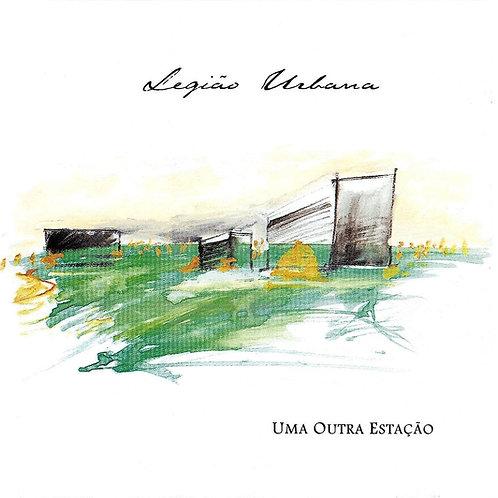 LEGIÃO URBANA - UMA OUTRA ESTAÇÃO CD