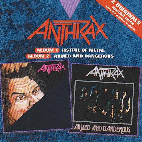 ANTHRAX - 2 ALBUMS : FISTFUL OF METAL/ARMED DANGEROUS CD