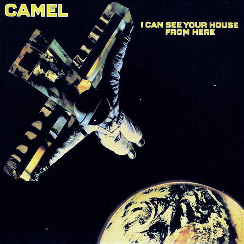 CAMEL - I CAN SEE YOUR HOUSE FROM HERE CD