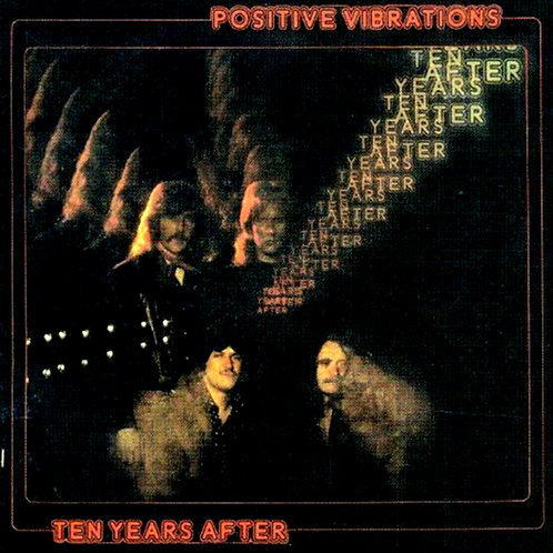 TEEN YEARS AFTER - POSITIVE VIBRATIONS LP
