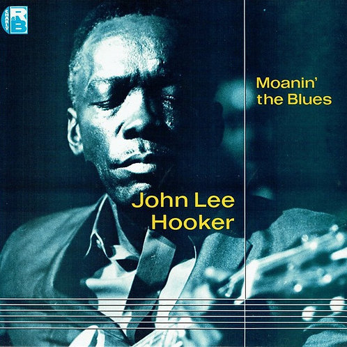 JOHN LEE HOOKER - MOANIN THE BLUES LP