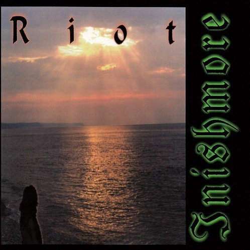 RIOT - INISHMORE CD