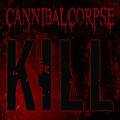 CANNIBAL CORPSE - KILL CD