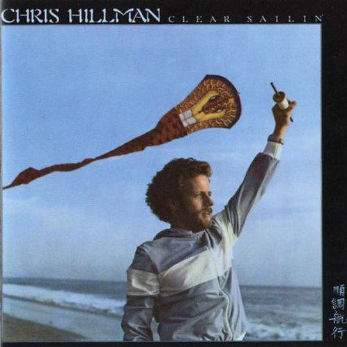 CHRIS HILLMAN - CLEAR SAILIN LP