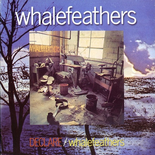 WHALEFEATHERS - DECLARE CD