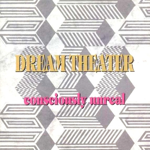 DREAM THEATER - CONSCIOUSLY UNREAL CD