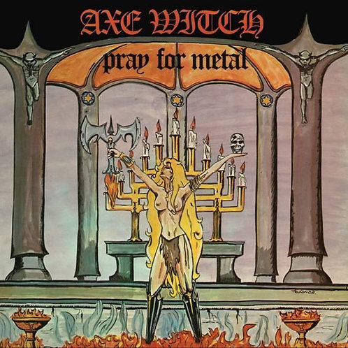 AXE WITCH - PRAY FOR METAL + 12 BONUS CD