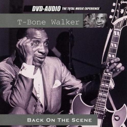 T-BONE WALKER - BACK ON THE SCENE DVD AUDIO