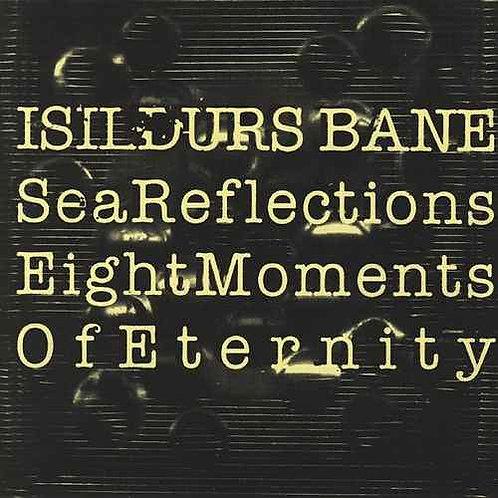 ISILDURS BANE - SEA REFLECTIONS EIGHT MOMENT OF ETERNITY CD