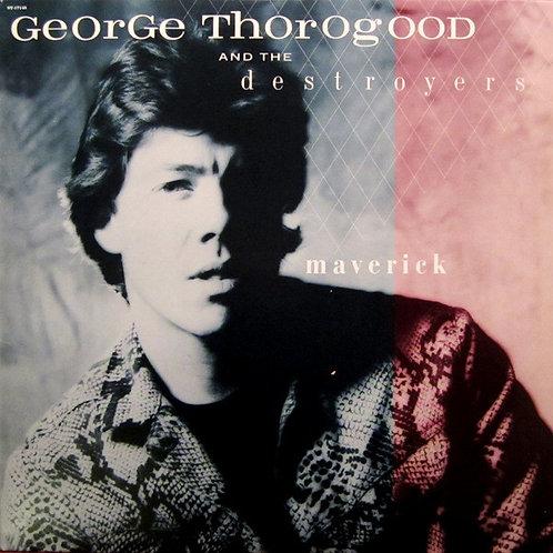GEORGE THOROGOOD - MAVERICK LP