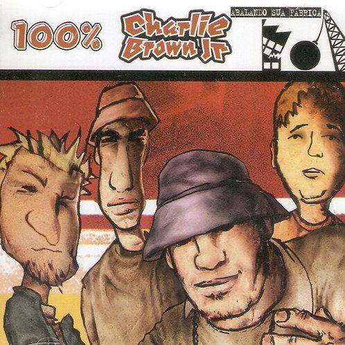100% CHARLIE BROWN JR. - ABALANDO SUA FÁBRICA CD