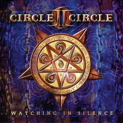 CIRCLE II CIRCLE - WATCHING IN SILENCE CD