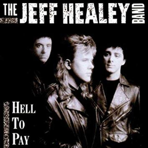 THE JEFF HEALEY BAND - HELL TO DAY LP