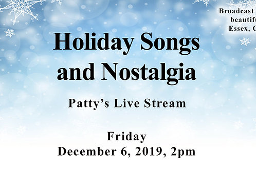 Holiday Songs and Nostalgia, 12/6/19, 2pm