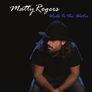 Matty Rogers - Walk to the Water