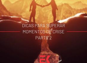 Dicas para superar momentos de crise - parte 2
