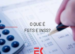 O que é FGTS e INSS?