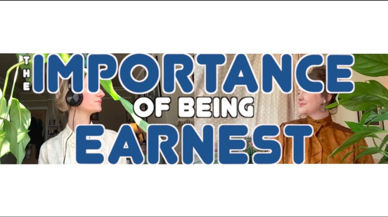 The Importance of Being Earnest (Part 1)