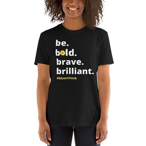 Be. Short-Sleeve Unisex T-Shirt
